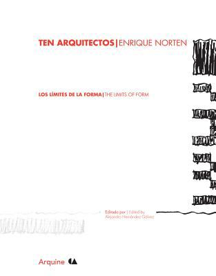 Ten Arquitectos: Enrique Norten: Los Limites de la Forma/The Limits Of Form