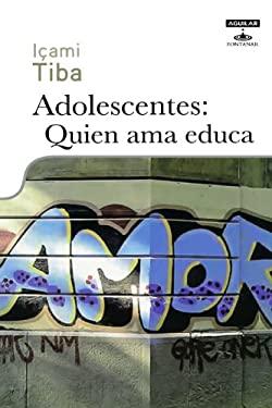 Adolescentes: Quien Ama Educa 9786071102607