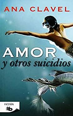 Amor y Otros Suicidios 9786074802955