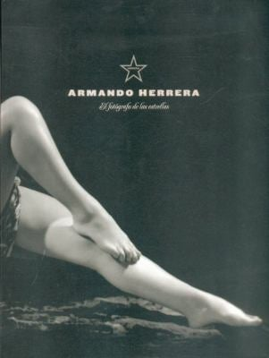 Armando Herrera: El Fotografo de las Estrellas: Retratos (1934-1966) 9786071601056