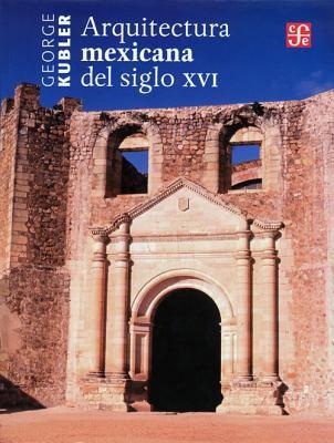 Arquitectura Mexicana del Siglo XVI 9786071606488
