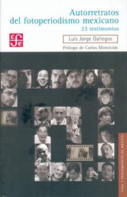 Autorretratos del Fotoperiodismo Mexicano: 23 Testimonios 9786071605566