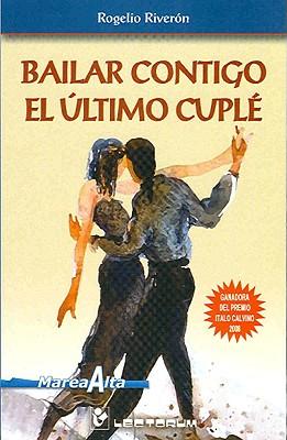 Bailar Contigo el Ultimo Cuple 9786074570069