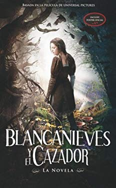 Blancanieves y el Cazador [With Poster] = Snow White and the Huntsman 9786071117694