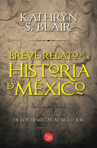 Breve Relato de La Historia de Mexico (a Brief History of Mexico) 9786071111340