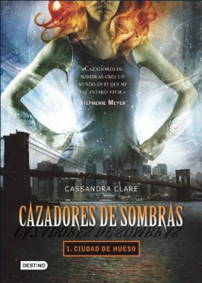 Cazadores de Sombras: Ciudad de Hueso = The Mortal Instruments 9786070702136