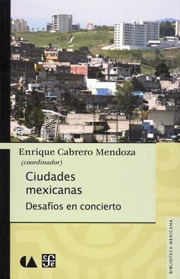 Ciudades Mexicanas: Desafios en Concierto 9786071608178