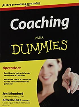 Coaching Para Dummies = Life Coaching for Dummies 9786070707018
