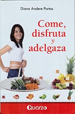 Come, Disfruta y Adelgaza 9786074570960