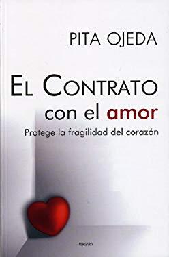 Contrato Con el Amor: Protege la Fragilidad del Corazon 9786074800265