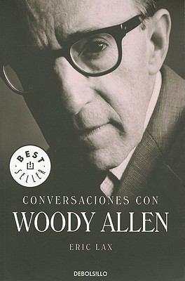 Conversaciones Con Woody Allen = Conversations with Woody Allen 9786073100298