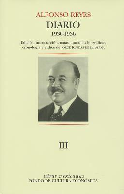Diario III. Santos, 5 de Abril de 1930 - Montevideo, 30 de Junio de 1936 9786071605740