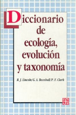 Diccionario de Ecologia, Evolucion y Taxonomia = A Dictionary of Ecology, Evolution, and Systematics 9786071600417