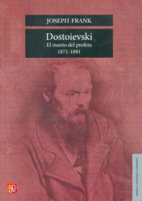 Dostoievski: El Manto del Profeta, 1871-1881 = Dostoievski 9786071602091