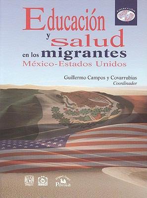 Educacin y Salud En Los Migrantes M'Xico-Estados Unidos. 9786074010985