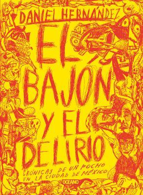 El Bajon y El Delirio 9786074005981
