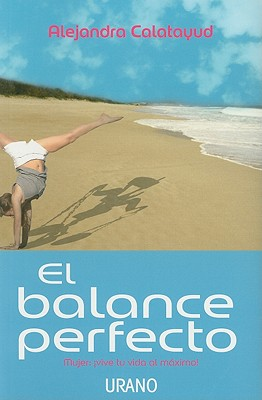 El Balance Perfecto = The Perfect Balance 9786079513917