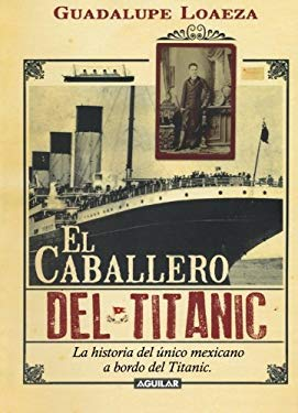 El Caballero del Titanic = The Gentleman on the Titanic 9786071117007