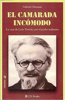 El Camarada Incomodo: La Caza de Leon Trosky Por el Poder Stalinista 9786074570212