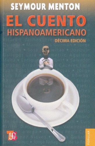 El Cuento Hispanoamericano: Antologia Critico-Historica 9786071601933