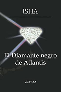 El Diamante Negro de Atlantis (the Black Diamond of Atlantis) 9786071100276