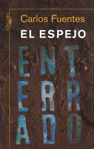 El Espejo Enterrado: Reflexiones Sobre Espana y America = The Burried Mirror