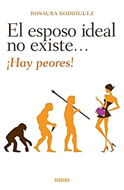 El Esposo Ideal No Existe Hay Peores! 9786074801590