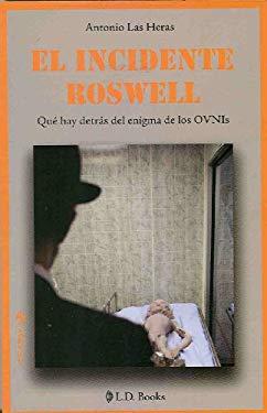 El Incidente Roswell: Que hay detras del enigma de los OVNIs = The Roswell Incident 9786074570489