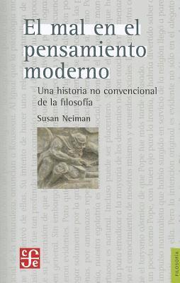 El Mal en el Pensamiento Moderno: Una Historia No Convencional de la Filosofia = Evil in Modern Thought 9786071608802