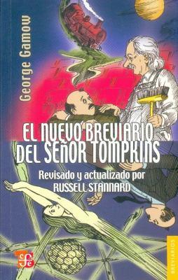El Nuevo Breviario del Senor Tompkins = The New World of Mr. Tompkins 9786071601100