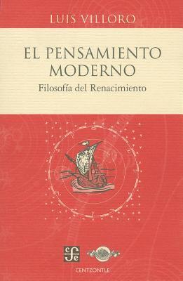 El Pensamiento Moderno: Filosofia del Renacimiento 9786071602800