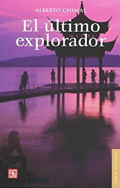 El Ultimo Explorador: Diez Aventuras Ineditas 9786071609472