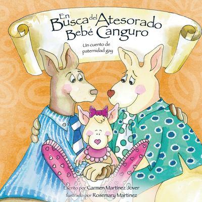 En Busca del Atesorado Bebe Canguro, Un Cuento de Paternidad Gay 9786070008696