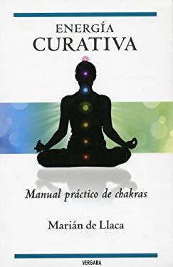 Energia Curativa: Manual Practico de Chakras 9786074800982
