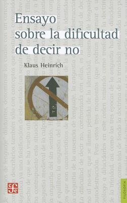 Ensayo Sobre la Dificultad de Decir No = Essay on the Difficulty of Saying No