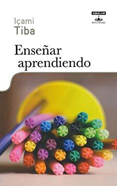 Ensenar Aprendiendo: Nuevos Paradigmas Para la Educacion 9786071104793