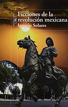 Ficciones de la Revolucion Mexicana 9786071102591