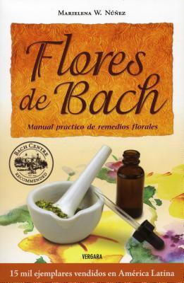 Flores de Bach: Manual Practico de Remedios Florales 9786074800784