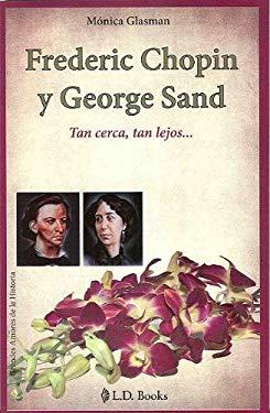 Frederic Chopin y George Sand: Tan Cerca, Tan Lejos... 9786074570410