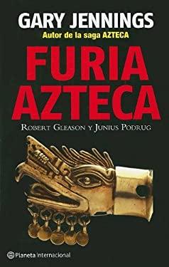 Furia Azteca = Aztec Rage 9786077000914