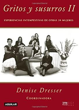 Gritos y Susurros II: Experiencias Intempestivas de Otras 30 Mujeres 9786071101730