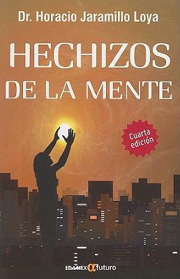 Hechizos de la Mente = The Mind's Magic 9786077886136