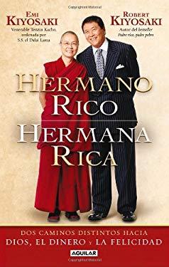 Hermano Rico, Hermana Rica: Dos Caminos Diferentes Hacia Dios, el Dinero y la Felicidad = Rich Brother Rich Sister 9786071102348
