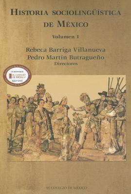 Historia Sociolinguistica de Mexico: Volumen 1 9786074620801