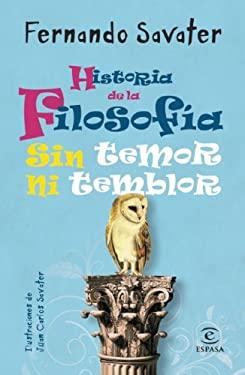 Historia de la Filosofia Sin Temor Ni Temblor 9786070703140