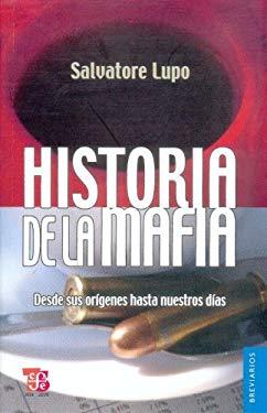 Historia de la Mafia: Desde Sus Origenes Hasta Nuestros Dias 9786071600196