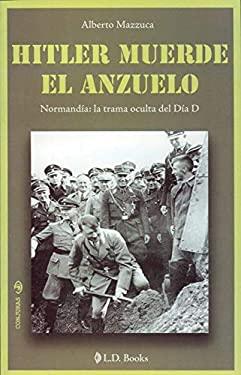 Hitler Muerde el Anzuelo: Normandia: La Trama Oculta del Dia D 9786074570342