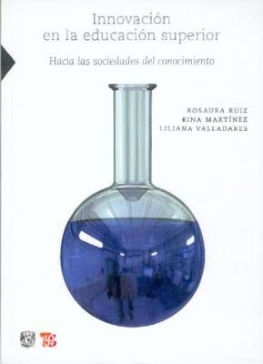 Innovacion en la Educacion Superior: Hacia las Socidades del Conocimiento 9786071601865