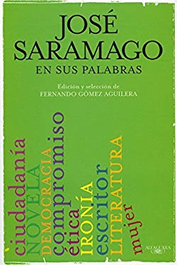 Jose Saramago en Sus Palabras = Jose Saramago in His Words 9786071106773