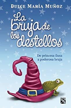 La Bruja de Los Destellos 9786070708343
